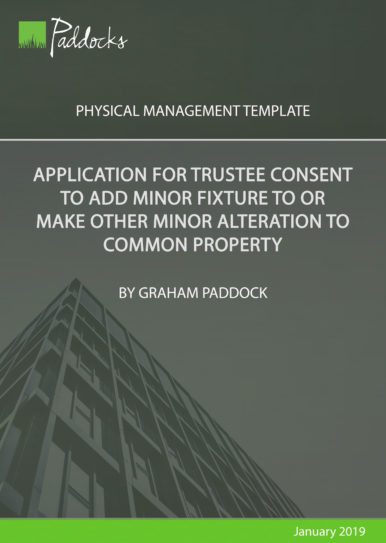 Application for trustee consent to add minor fixture to or make other minor alteration to common property by Graham Paddock