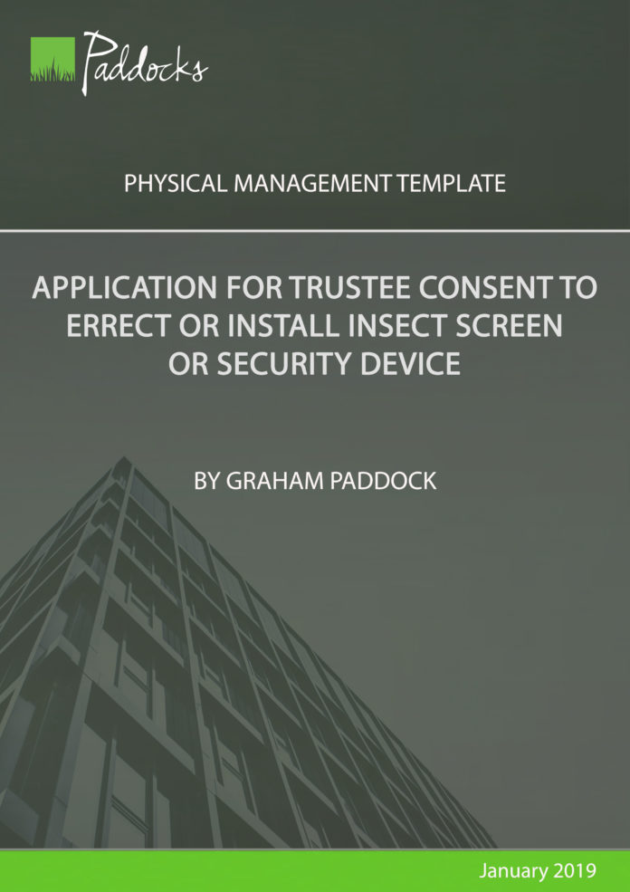 Application for trustee consent to errect or install insect screen or security device by Graham Paddock