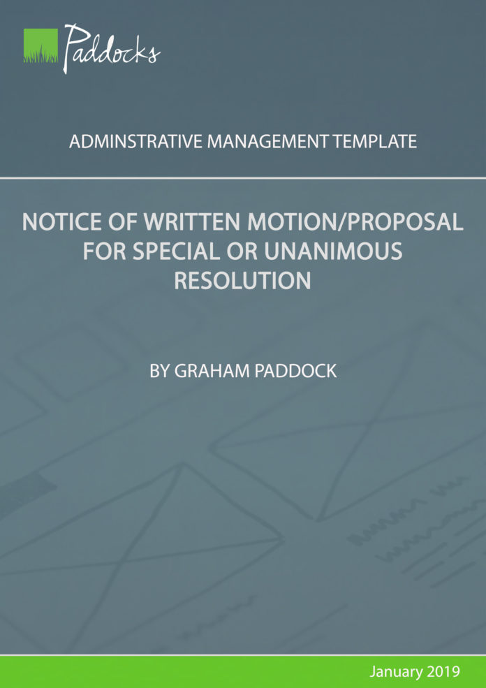Notice of written motion_proposal for special or unanimous resolution by Graham Paddock